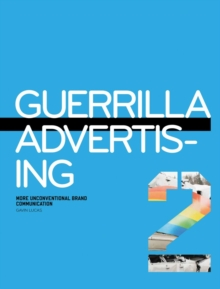 Guerrilla Advertising 2 : More Unconventional Brand Communications, Paperback