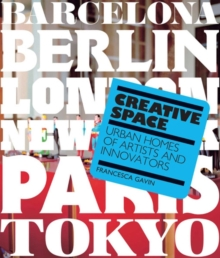 Creative Space : Urban Homes of Artists and Innovators, Paperback