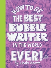 How to be the Best Bubblewriter in the World Ever, Paperback