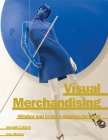 Visual Merchandising : Window and In-Store Displays for Retail, Paperback Book