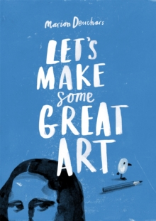 Let's Make Some Great Art, Paperback