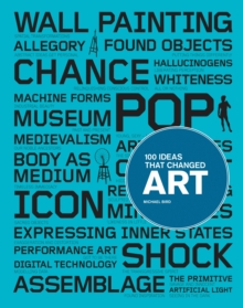 100 Ideas That Changed Art, Paperback