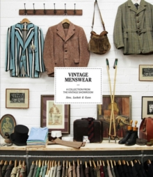 The Vintage Menswear: a Collection from the Vintage Showroom, Hardback