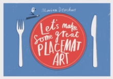 Let's Make Some Great Placemat Art, Paperback