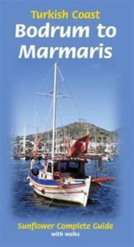 Bodrum to Marmaris: Turkish Coast : Complete Guide with Walks, Paperback