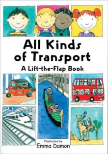 All Kinds of Transport : a Lift-the-Flap Book, Hardback