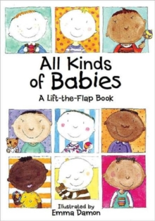 All Kinds of Babies : A Lift-the-Flap Book with Mobile, Hardback