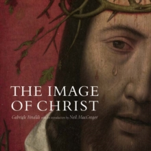 "The Image of Christ : Catalogue of the Exhibition ""Seeing Salvation"", Paperback Book"