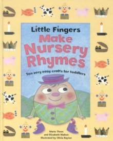 Little Fingers Make Nursery Rhymes, Paperback Book