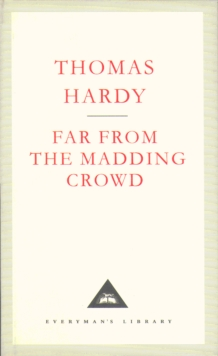 Far from the Madding Crowd, Hardback