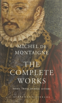 The Complete Works : Essays, Travel Journal, Letters, Hardback