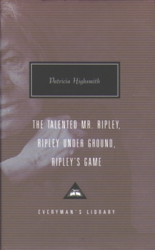 The Talented Mr. Ripley, Ripley Under Ground, Ripley's Game, Hardback Book