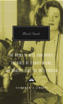 The Prime of Miss Jean Brodie : Girls of Slender Means, Driver's Seat & the Only Problem, Hardback