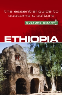 Ethiopia - Culture Smart! : The Essential Guide to Customs and Culture, Paperback Book