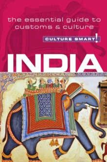 India - Culture Smart! : The Essential Guide to Customs and Culture, Paperback