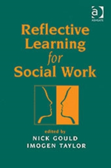 Reflective Learning for Social Work : Research, Theory and Practice, Paperback