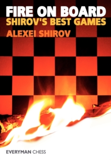 Fire on Board: Shirov's Best Games, Paperback Book