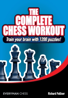 The Complete Chess Workout : Train Your Brain with 1200 Puzzles!, Paperback