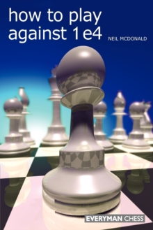 How to Play Against 1 e4, Paperback