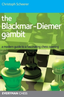 The Blackmar-Diemer Gambit : A Modern Guide to a Fascinating Chess Opening, Paperback