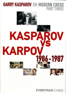 Garry Kasparov on Modern Chess : Kasparov vs Karpov 1986-1987 Pt. 3, Hardback Book