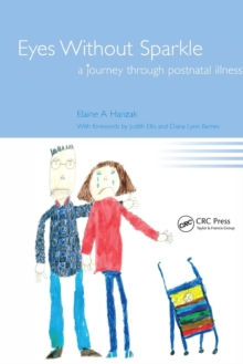 Eyes Without Sparkle : A Journey Through Postnatal Illness, Paperback