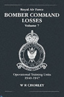 RAF Bomber Command Losses : Operational Training Losses 1940-1947 v. 7, Paperback Book
