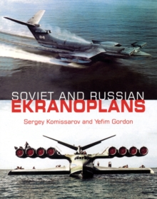Soviet and Russian Ekranoplans, Hardback Book