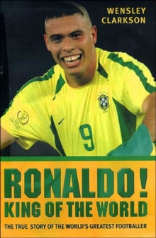 Ronaldo : King of the World, Hardback