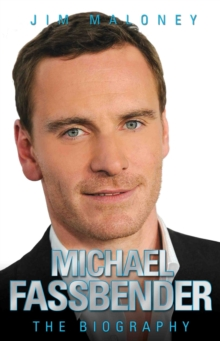 Michael Fassbender - the Biography, Hardback