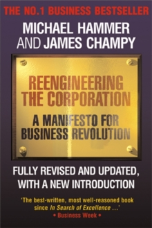 Reengineering the Corporation : A Manifesto for Business Revolution, Paperback Book