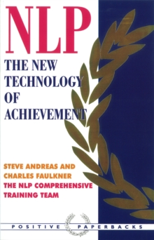 Neurolinguistic Programming : The New Technology of Achievement, Paperback