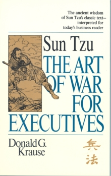 The Art of War for Executives : Sun Tzu's Classic Text Interpreted for Today's Business Reader, Paperback Book