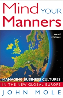 Mind Your Manners : Managing Business Cultures in the New Global Europe, Paperback