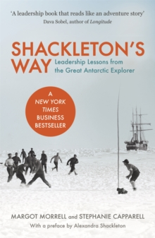 Shackleton's Way : Leadership Lessons from the Great Antarctic Explorer, Paperback