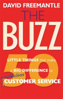 The Buzz : 50 Little Things That Make a Big Difference to Worldclass Customer Service, Paperback
