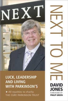 NEXT to Me : Luck, Leadership and Living with Parkinson's, Hardback Book