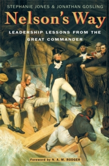 Nelson's Way : Leadership Lessons from the Great Commander, Paperback