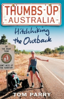 Thumbs Up Australia : Hitchhiking the Outback, Paperback