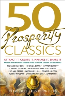 50 Prosperity Classics : Attract it, Create it, Manage it, Share it, Paperback