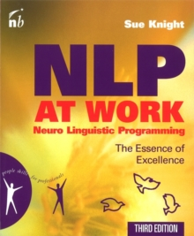 NLP at Work : Neuro Linguistic Programming - The Essence of Excellence, Paperback Book