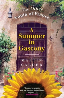 A Summer in Gascony : The Other South of France, Paperback Book