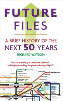 Future Files : A Brief History of the Next 50 Years, Paperback
