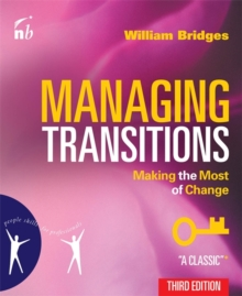 Managing Transitions : Making the Most of Change, Paperback