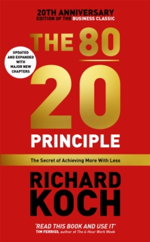 The 80/20 Principle : The Secret of Achieving More with Less, Paperback Book