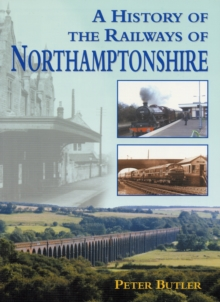 A History of the Railways of Northamptonshire, Paperback
