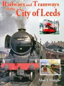 Railways and Tramways in the City of Leeds, Paperback