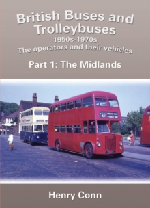 British Buses and Trolleybuses 1950s-1970s : The Operators and Their Vehicles The Midlands 1, Paperback