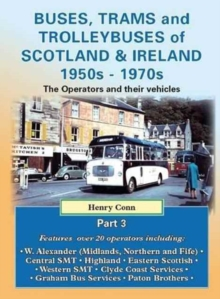 Buses, Trams and Trolleybuses of Scotland & Ireland 1950s-1970s : The Oerators and Their Vehicles, Paperback Book