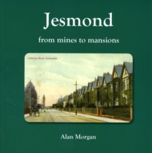 Jesmond : From Mines to Mansions, Paperback Book